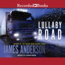 Lullaby Road, James Anderson