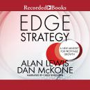 Edge Strategy: A New Mindset for Profitable Growth, Dan McKone, Alan Lewis