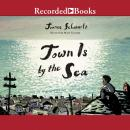 Town Is by the Sea Audiobook