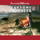 Fearsome Journeys: The New Solaris Book Of Fantasy Audiobook