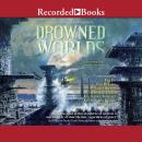 Drowned Worlds Audiobook