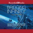 Bridging Infinity Audiobook