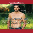 Mess With Me Audiobook