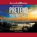 Pretend You're Safe Audiobook