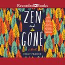 Zen and Gone Audiobook