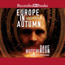 Europe in Autumn, Dave Hutchinson