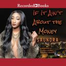 If It Ain't about the Money, Saundra