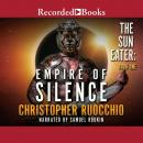Empire of Silence Audiobook