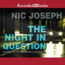 Night in Question, Nic Joseph