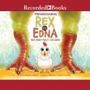 Tyrannosaurus Rex vs. Edna the Very First Chicken, Douglas Rees