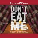 Don't Eat Me Audiobook