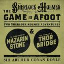 Game Is Afoot: Two Sherlock Holmes Adventures, Sir Arthur Conan Doyle