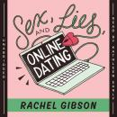Sex, Lies, and Online Dating, Rachel Gibson
