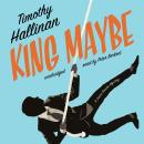 King Maybe: A Junior Bender Mystery, Timothy Hallinan