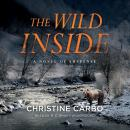 Wild Inside: A Novel of Suspense, Christine Carbo