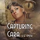 Capturing Cara, S. E. Smith