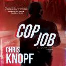 Cop Job, Chris Knopf