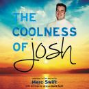 Coolness of Josh, Marc Swift