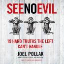See No Evil: 19 Hard Truths the Left Can't Handle, Joel B. Pollak