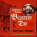 Johannes Cabal and the Blustery Day: And Other Tales of the Necromancer, Jonathan L. Howard