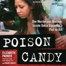 Poison Candy: The Murderous Madam; Inside Dalia Dippolito's Plot to Kill, Mark Ebner, Elizabeth Parker