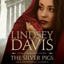 The Silver Pigs: A Marcus Didius Falco Mystery Audiobook
