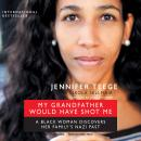 My Grandfather Would Have Shot Me: A Black Woman Discovers Her Family's Nazi Past, Nikola Sellmair, Jennifer Teege