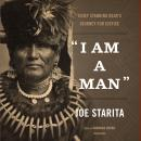 """I Am a Man"": Chief Standing Bear's Journey for Justice, Joe Starita"