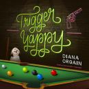 Trigger Yappy Audiobook