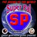 Super Pal: The Saving of the World, Brian Price, Jerry Stearns