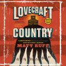 Lovecraft Country: A Novel, Matt Ruff