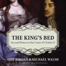 The King's Bed: Sex and Power in the Court of Charles II Audiobook