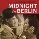 Midnight in Berlin, James MacManus