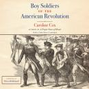 Boy Soldiers of the American Revolution, Caroline Cox