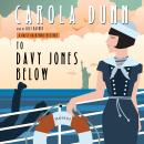 To Davy Jones Below: A Daisy Dalrymple Mystery