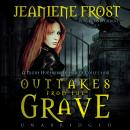 Outtakes from the Grave: A Night Huntress Outtakes Collection Audiobook