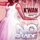 No Shade: A Hood Rat Novel, K'wan
