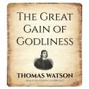 Great Gain of Godliness, Thomas Watson