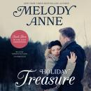 Holiday Treasure: Book Three in the Lost Andersons Series, Melody Anne