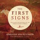 First Signs: Unlocking the Mysteries of the World's Oldest Symbols, Genevieve Von Petzinger