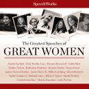 The Greatest Speeches of Great Women Audiobook