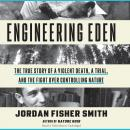 Engineering Eden: Scripts and Songs from the Master of Voice, 2nd Edition, Jordan Fisher Smith