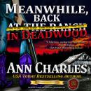 Meanwhile, Back in Deadwood Audiobook