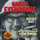 Raised Eyebrows, Expanded Edition: My Years inside Groucho's House Audiobook