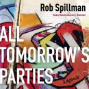All Tomorrow's Parties: A Memoir, Rob Spillman