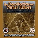 Recollections of Turner Ashbey: An Audio Novel, Brian Price
