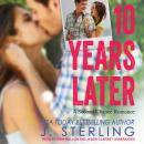 10 Years Later: A Second Chance Romance Audiobook