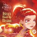 Astra's Mixed-Up Mission, Shana Muldoon Zappa, Ahmet Zappa