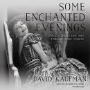 Some Enchanted Evenings: The Glittering Life and Times of Mary Martin, David Kaufman