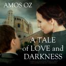 Tale of Love and Darkness, Amos Oz